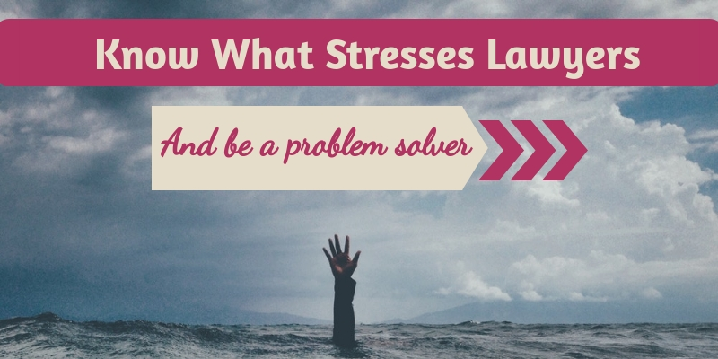 know what stresses lawyers