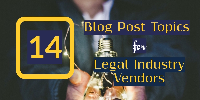 blog topics for legal vendors