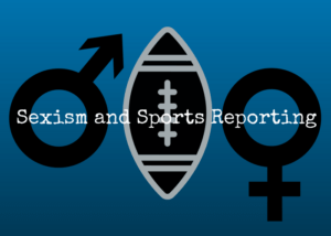 Sexism and Sports Reporting