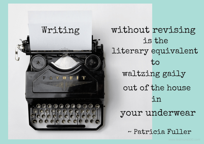 "typewriter with the quote, ""Writing without revision is the literary equivalent to waltzing gaily out of the house in your underwear"""