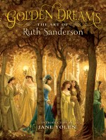 Golden Dreams the Art of Ruth Sanderson