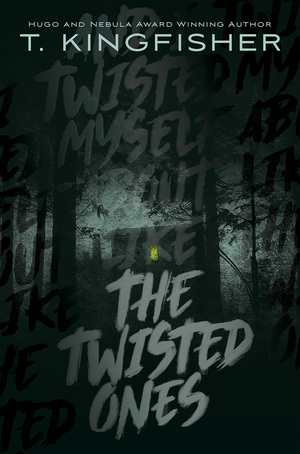 book cover The Twisted Ones by T. Kingfisher