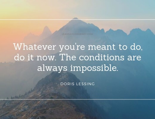 image quote by doris lessing whatever youre meant to do do it now