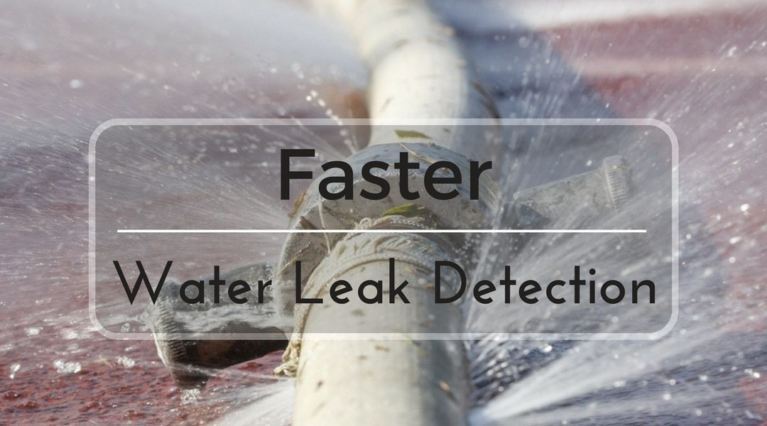 faster water leak detection