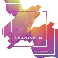 MyzBeatz | Leaning In |