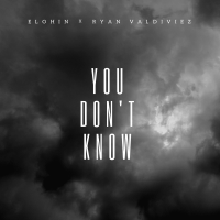 Elohin | You Don't Know (ft. Ryan Valdiviez) | @elohin07 @rvaldiviez