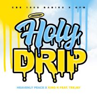CBE 180s Babies | Holy Drip (ft. TeeJayGodFearing) |