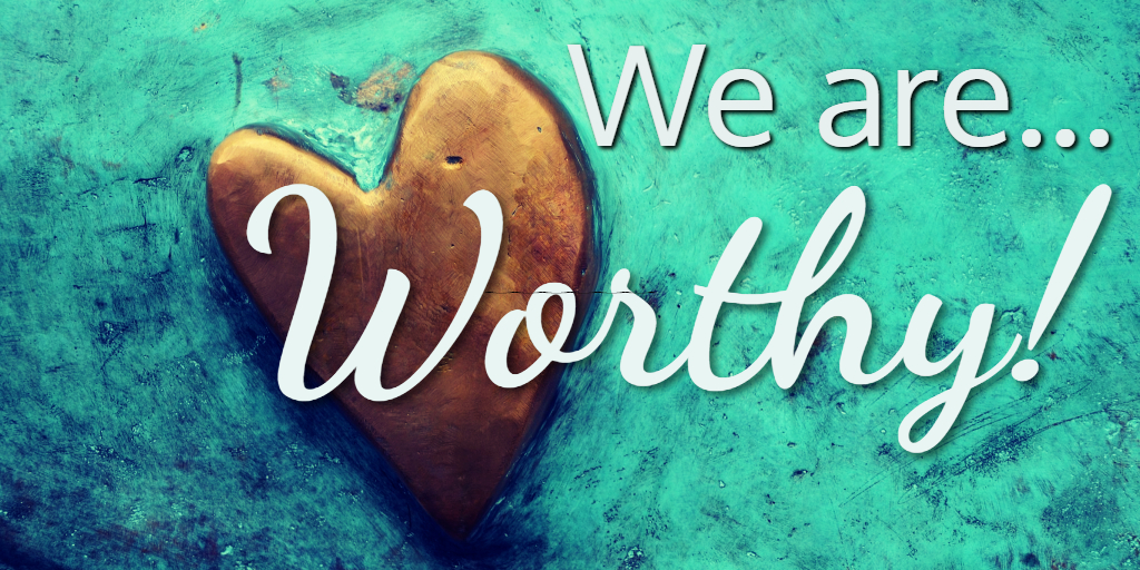 We are Worthy