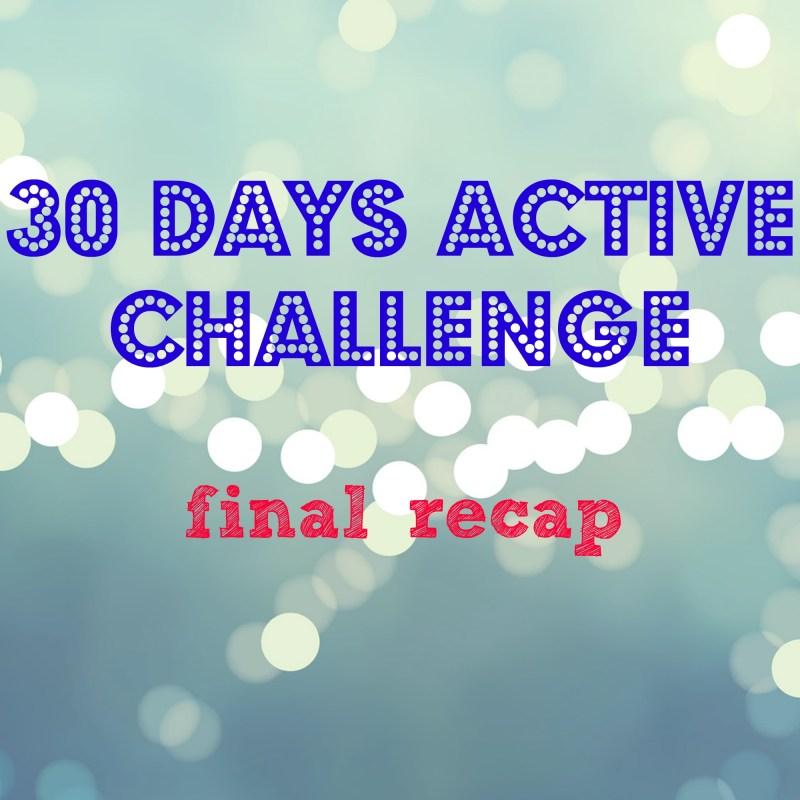 30 Days Active Challenge – Final Week Recap
