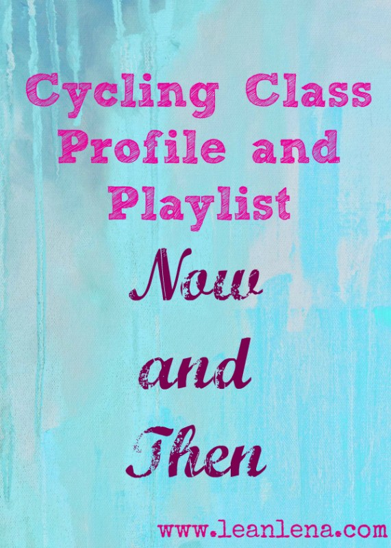 Playlist and Cycling Class Profile: Now and Then