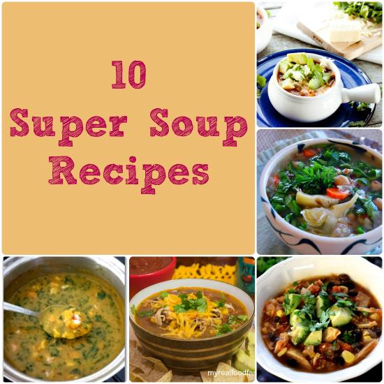 Soup It Up: 10 Super Soup Recipes