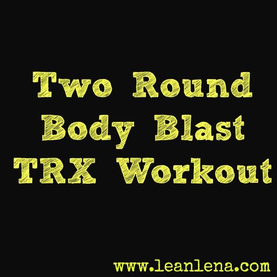 Two Round Body Blast TRX Workout – Lucy