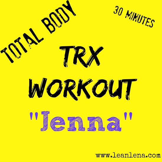 Total Body TRX Workout – Jenna