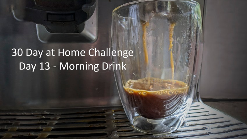 Day 13 – 30 Day at Home Challenge