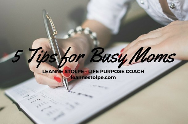 5 Tips for Busy Moms