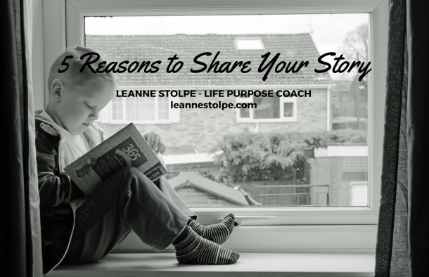 5 Reasons to Share Your Story