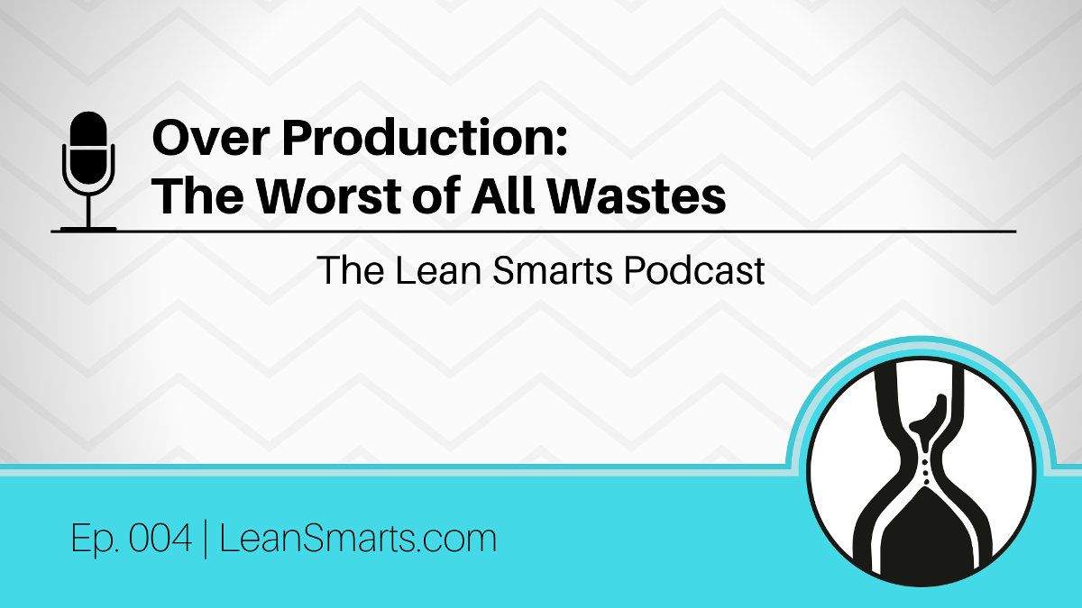 Over Production: The Worst of All Wastes