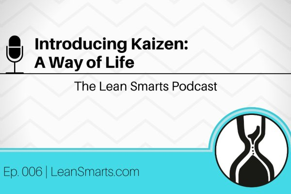 Introducing Kaizen: A Way of Life