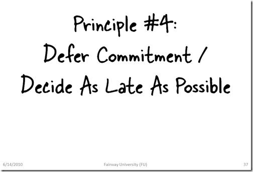 Principio #3: Decidir lo mas tarde posible