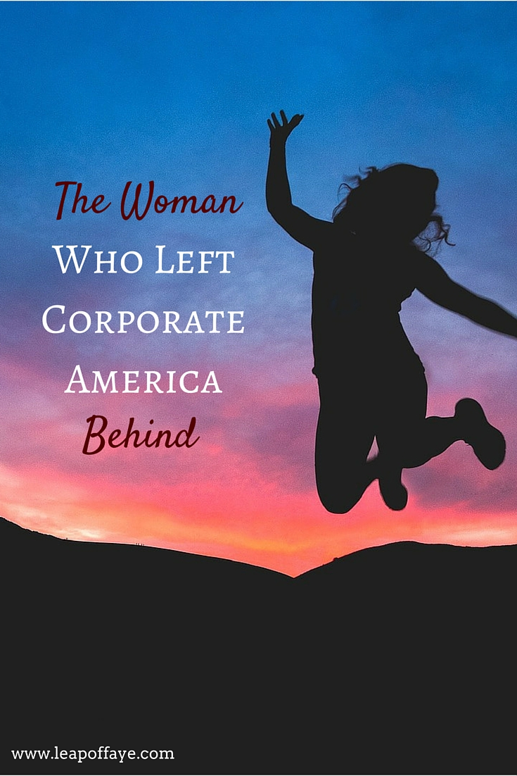 The Woman Who Left Corporate America Behind1