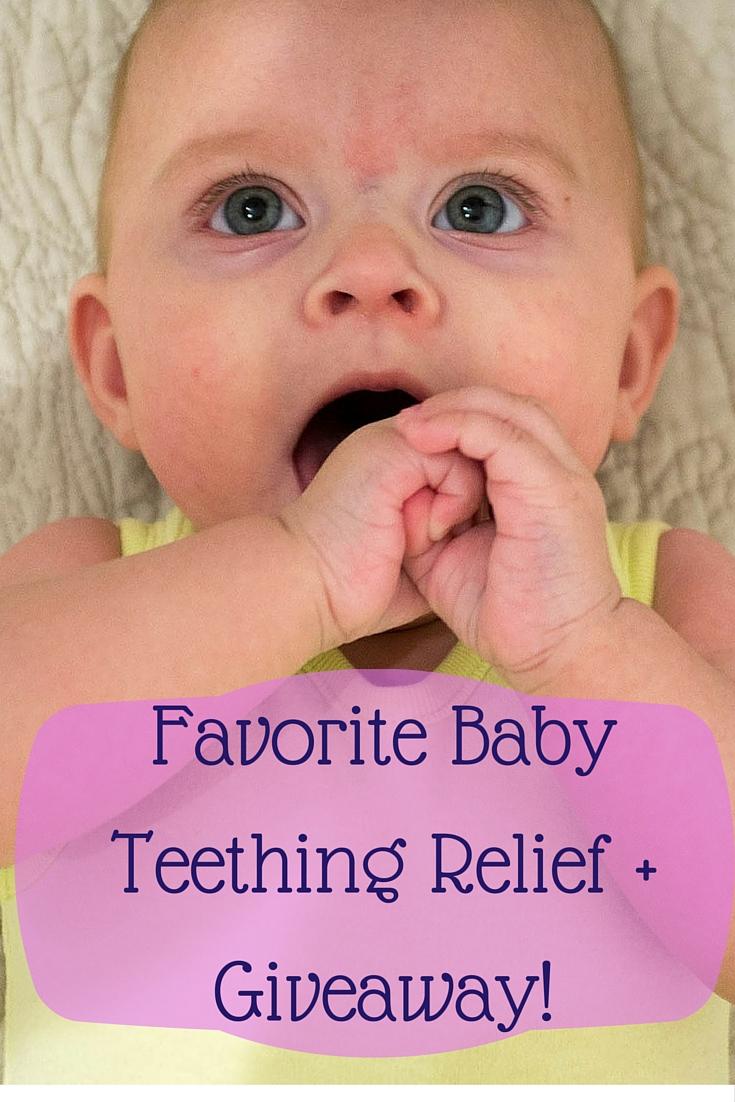 Favorite Baby Teething Relief+Giveaway!