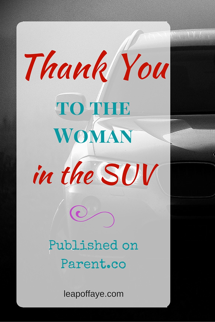 Thank You to the Woman in the SUV