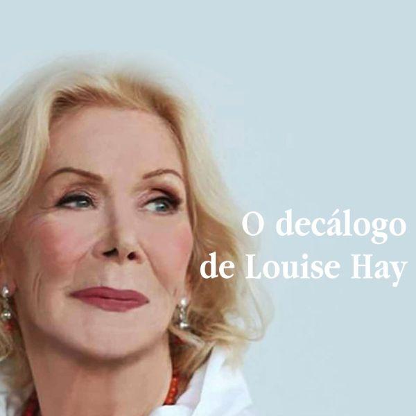 """Foto de Louise Hay com a inscrição """"O decálogo de Louise Hay"""