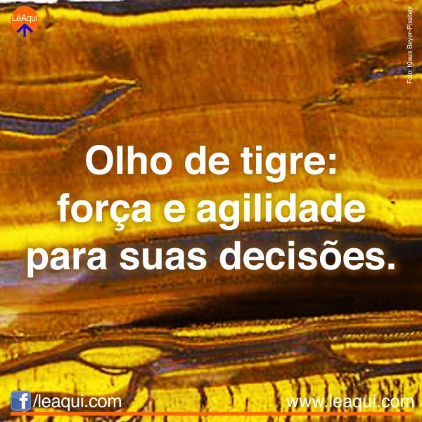 """Imagem de um cristal olho de tigre e a inscrição: """"Olho de tigre: força e agilidade para suas decisões"""""""