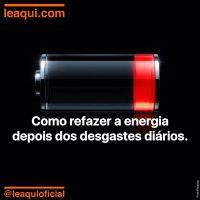 Como refazer a energia depois dos desgastes diários