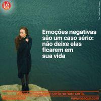 Emoções negativas são um caso sério: não deixe elas ficarem em sua vida