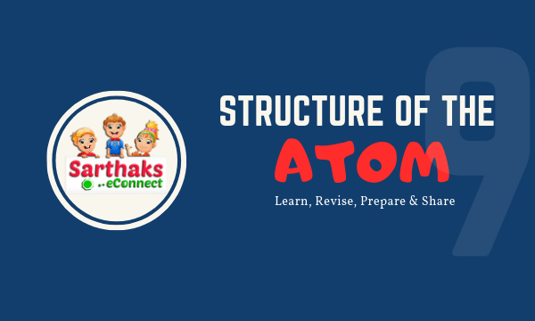 Structure of the atom for class 9