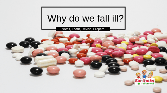 Why do we fall ill_ notes,study material class 9