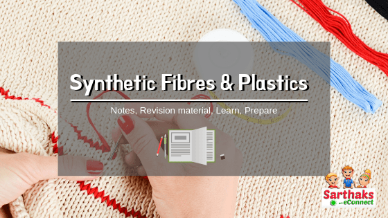synthetic fibres and plastics notes class 8