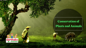 conservation of plants and animals.