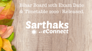 Bihar Board 10th Exam Date & Timetable 2020 : Released.