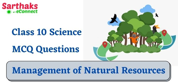 Class 10 MCQ questions Management of Natural Resources