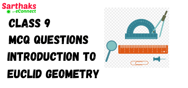 MCQ Questions of Introduction to Euclid Geometry