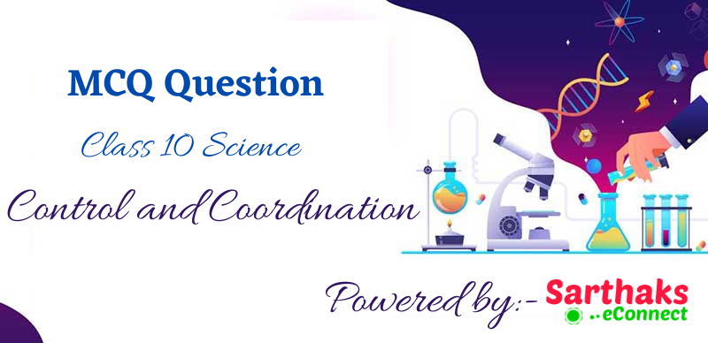 MCQ Question of Control and Coordination