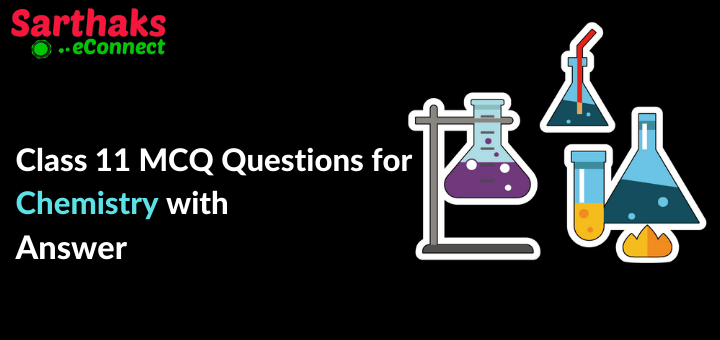 Class 11 MCQ Questions For Chemistry with Answer