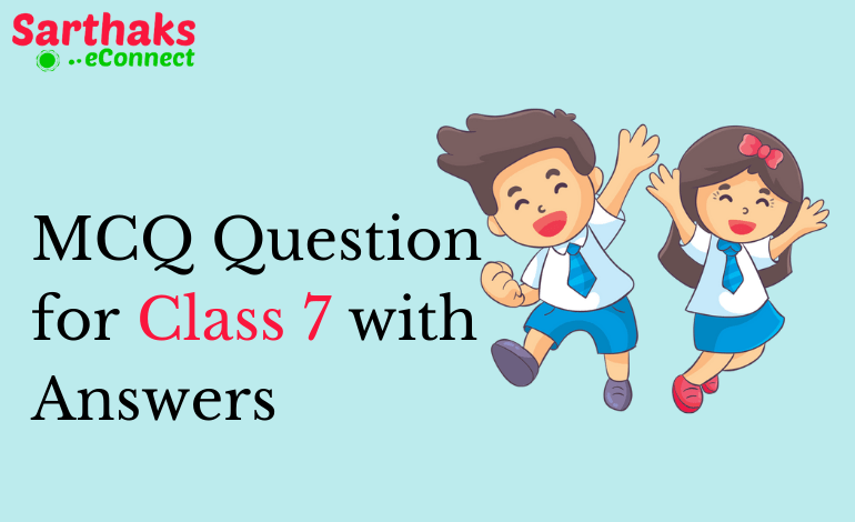 MCQ Question for Class 7 with Answers