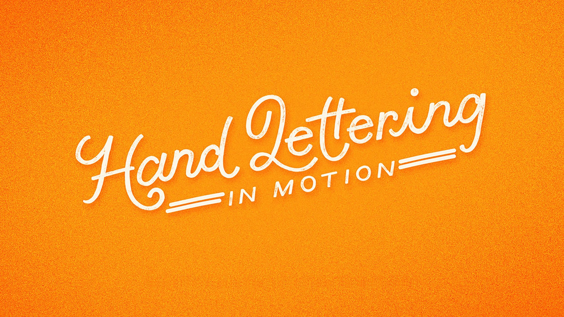 Hand Lettering in Motion