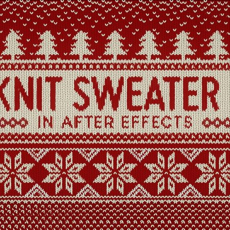 The Knit Sweater Look In After Effects