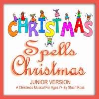 C-H-R-I-S-T-M-A-S Spells Christmas For JUNIORS Nativity Play