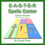 E-A-S-T-E-R Spells Easter For JUNIORS Easter Songs and Easter Play