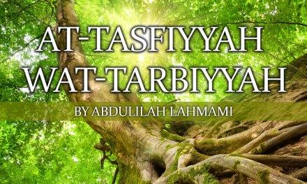 At-Tasfiyyah wat-Tarbiyyah | Abdulilah Lahmami