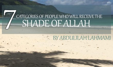 Seven Categories of People who will receive the Shade of Allah | Abdulilah Lahmami