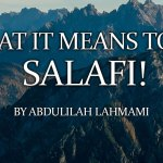What it means to be Salafi! | Abdulilah Lahmami