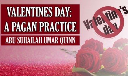 Valentines Day – A Pagan Practice |  Abu Suhailah Umar Quinn