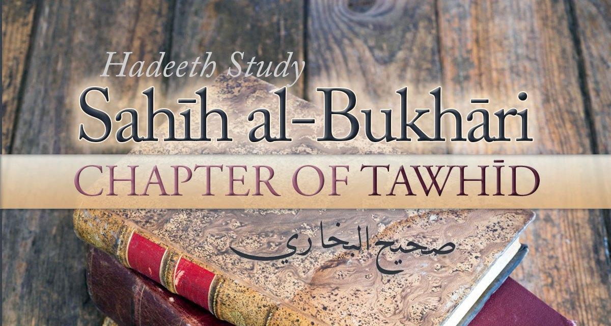 29 – Book of Tawheed – Sahih Al-Bukhari | Abu Muadh Taqweem | Manchester