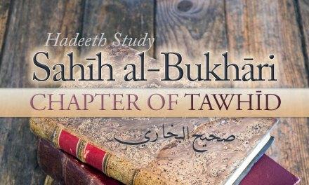 26 – BOOK OF TAWHEED – SAHIH AL-BUKHARI | ABU MUADH TAQWEEM | MANCHESTER